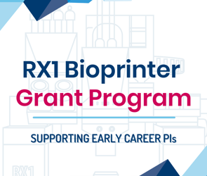 Apply for the RX1 Bioprinter Grant Program for Early Career Principal Investigators