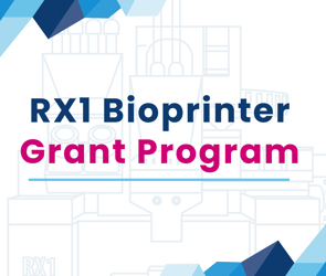 Apply for the RX1 Bioprinter Grant Program!